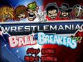 Wrestlemania Ball Breakers